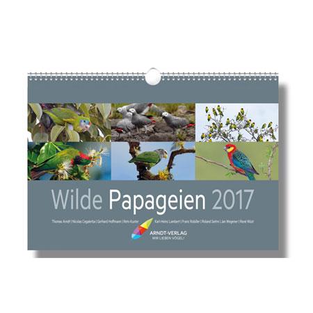 Wilde Papageien - Kalender 2017